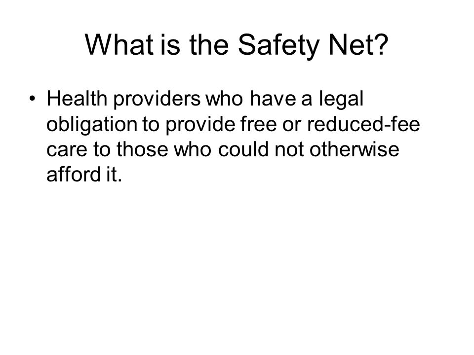 What is the Safety Net.