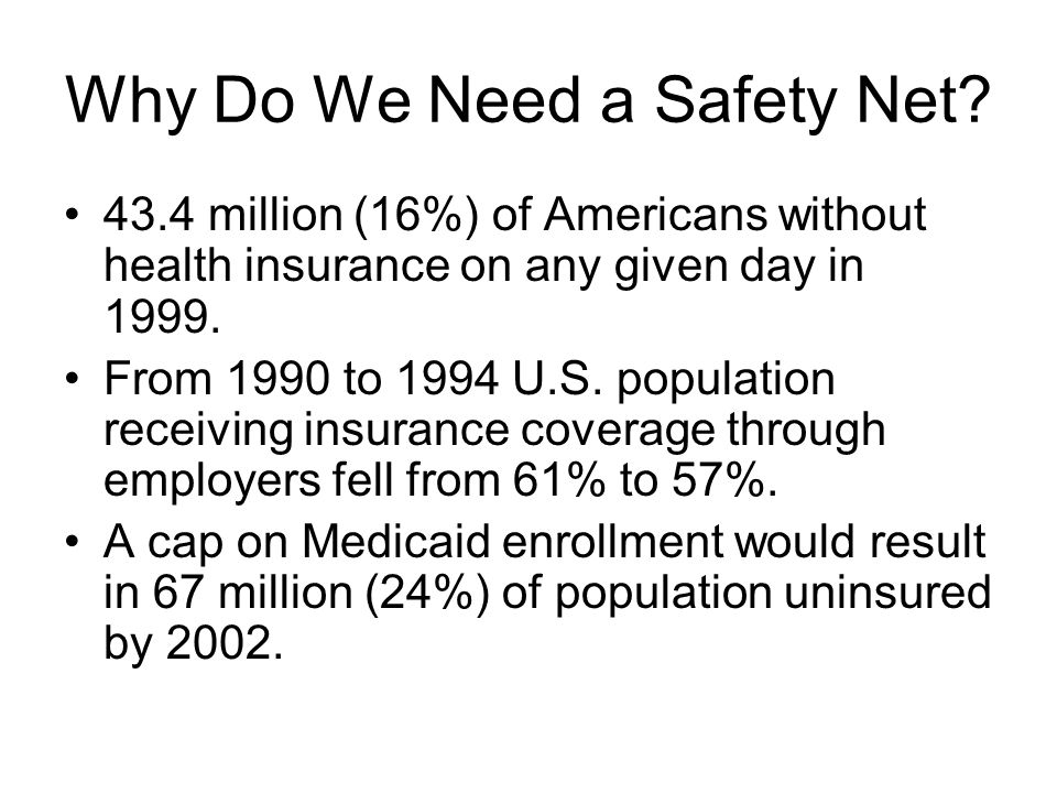 Why Do We Need a Safety Net.