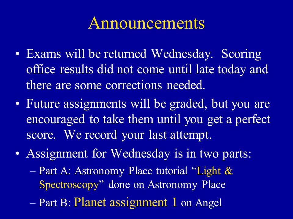 Announcements Exams will be returned Wednesday.