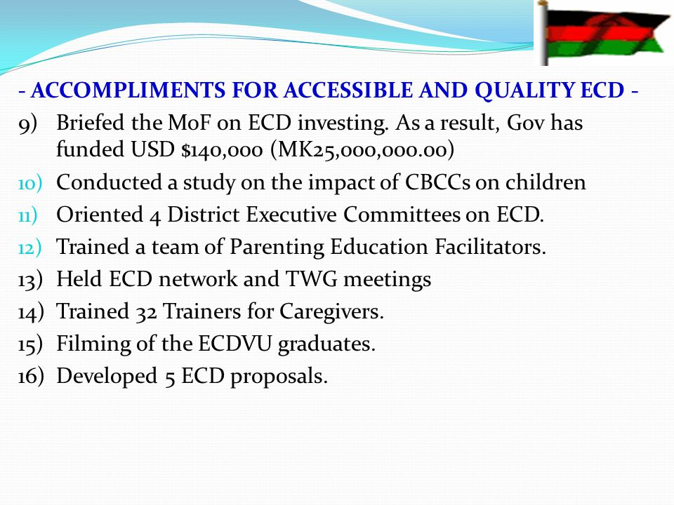 - ACCOMPLIMENTS FOR ACCESSIBLE AND QUALITY ECD - 9)Briefed the MoF on ECD investing.