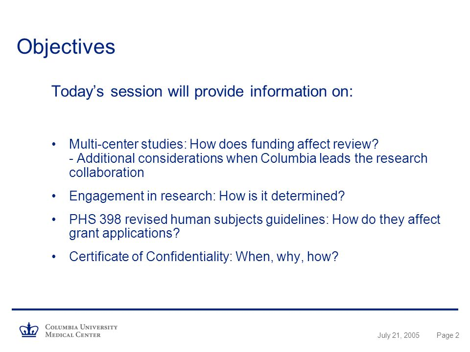 July 21, 2005Page 2 Objectives Today's session will provide information on: Multi-center studies: How does funding affect review.
