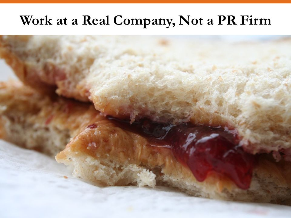Work at a Real Company, Not a PR Firm