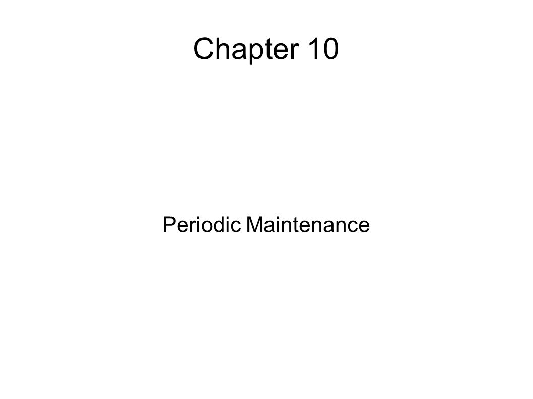Chapter 10 Periodic Maintenance