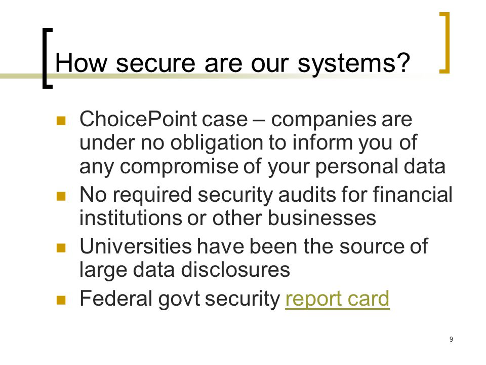 9 How secure are our systems.