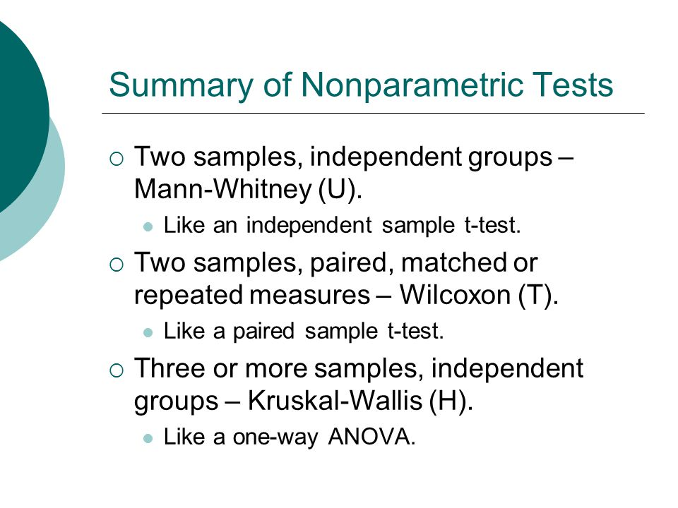 Summary of Nonparametric Tests  Two samples, independent groups – Mann-Whitney (U).