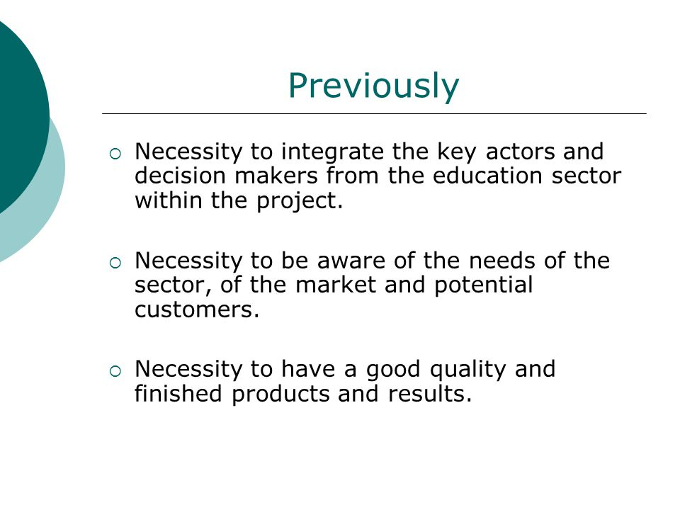 Previously  Necessity to integrate the key actors and decision makers from the education sector within the project.