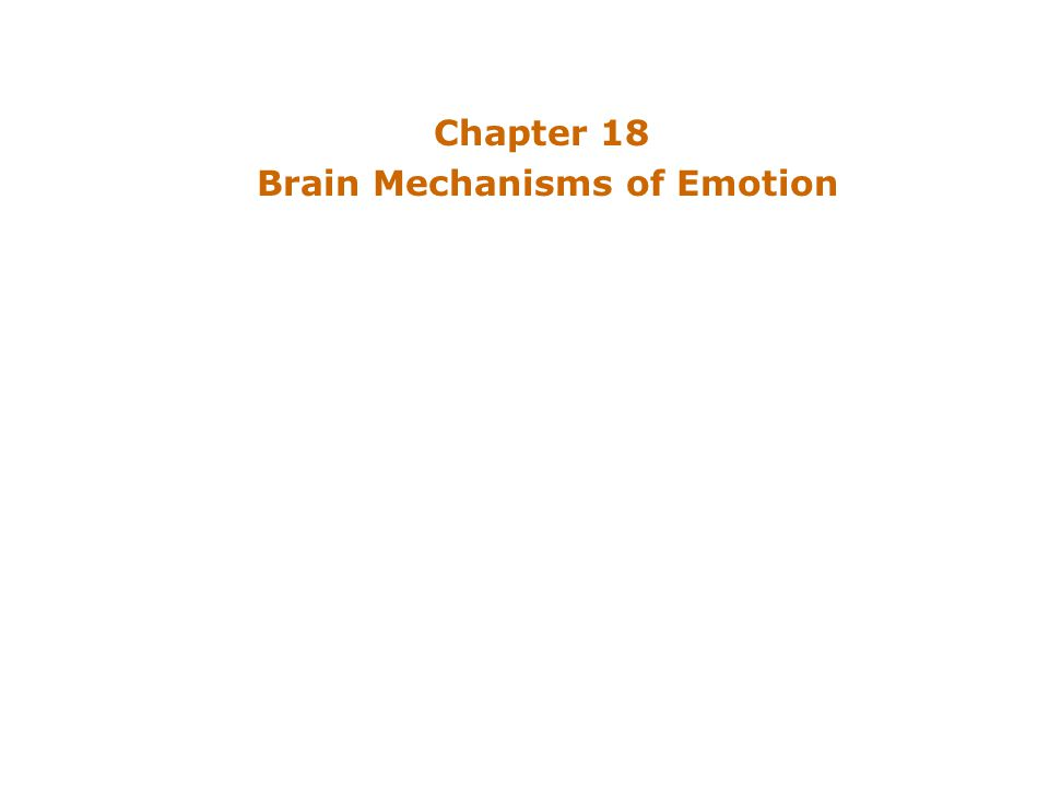 Chapter 18 Brain Mechanisms of Emotion