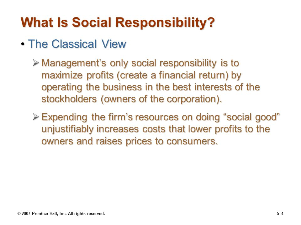 © 2007 Prentice Hall, Inc. All rights reserved.5–4 What Is Social Responsibility.