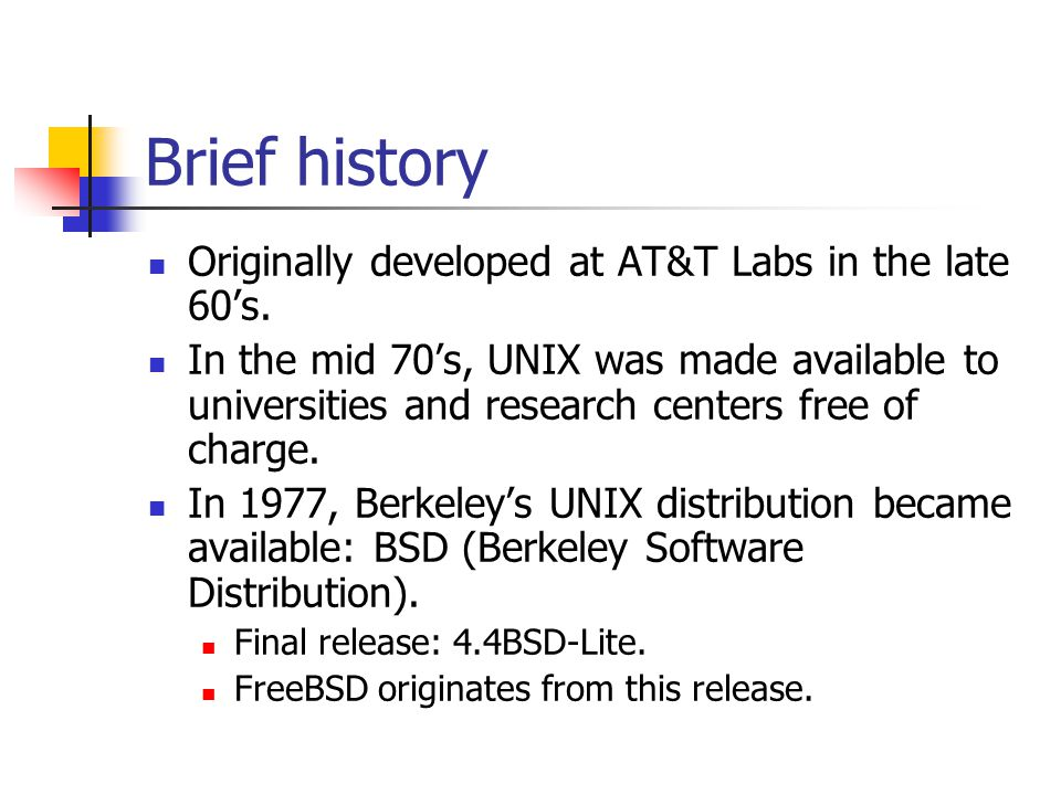 Brief history Originally developed at AT&T Labs in the late 60's.