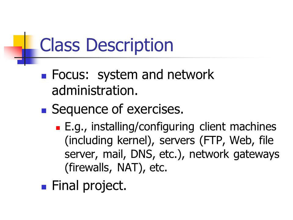 Class Description Focus: system and network administration.