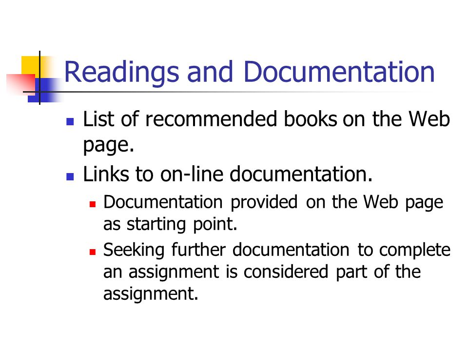 Readings and Documentation List of recommended books on the Web page.