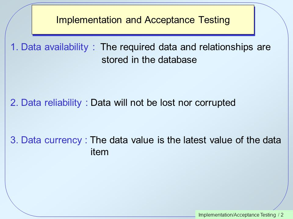 Implementation/Acceptance Testing / 2 Implementation and Acceptance Testing 1.