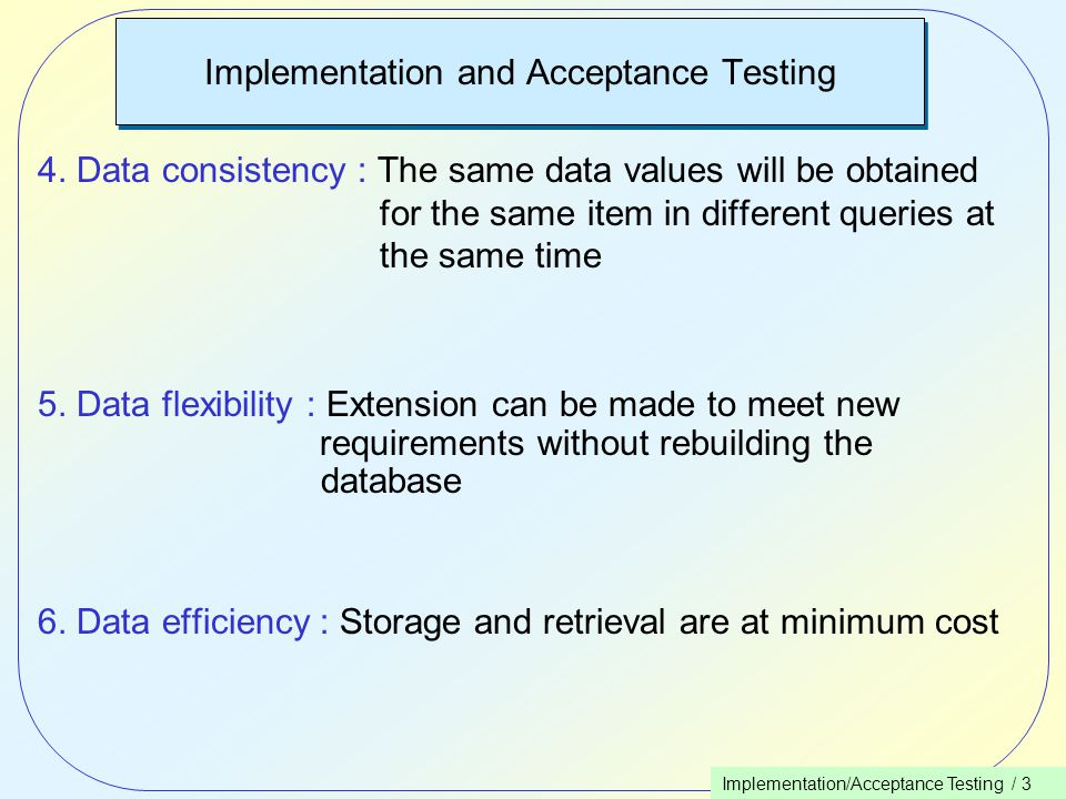 Implementation/Acceptance Testing / 3 Implementation and Acceptance Testing 4.