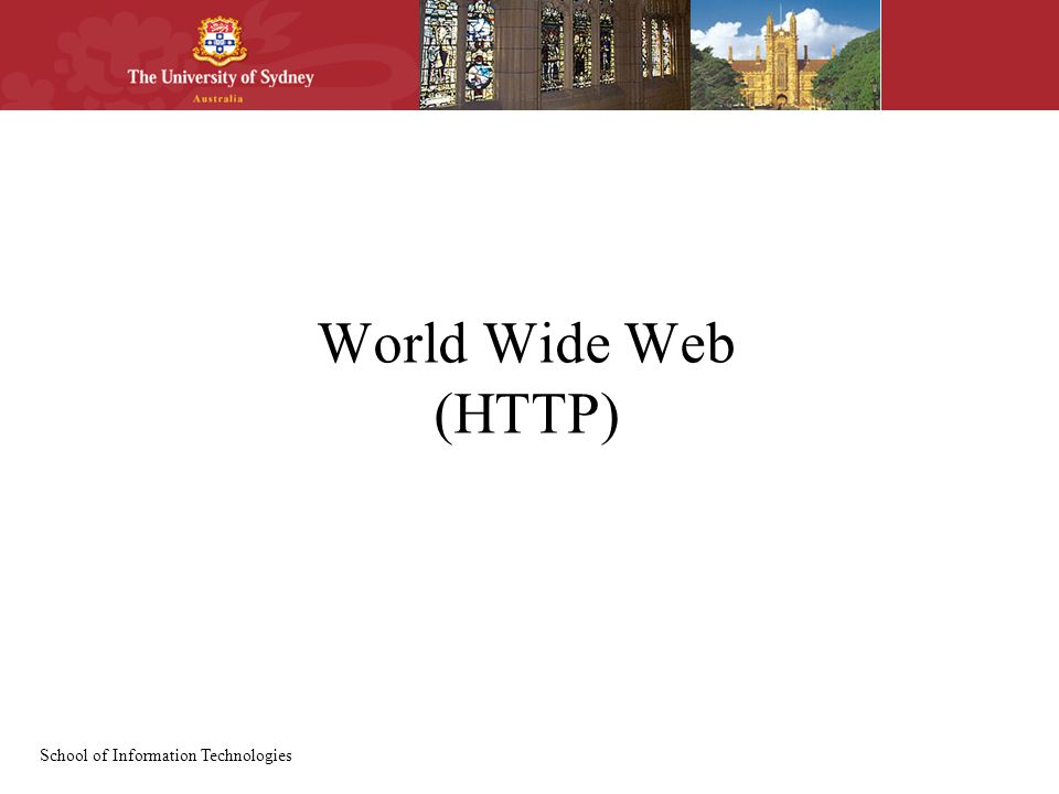 School of Information Technologies World Wide Web (HTTP)