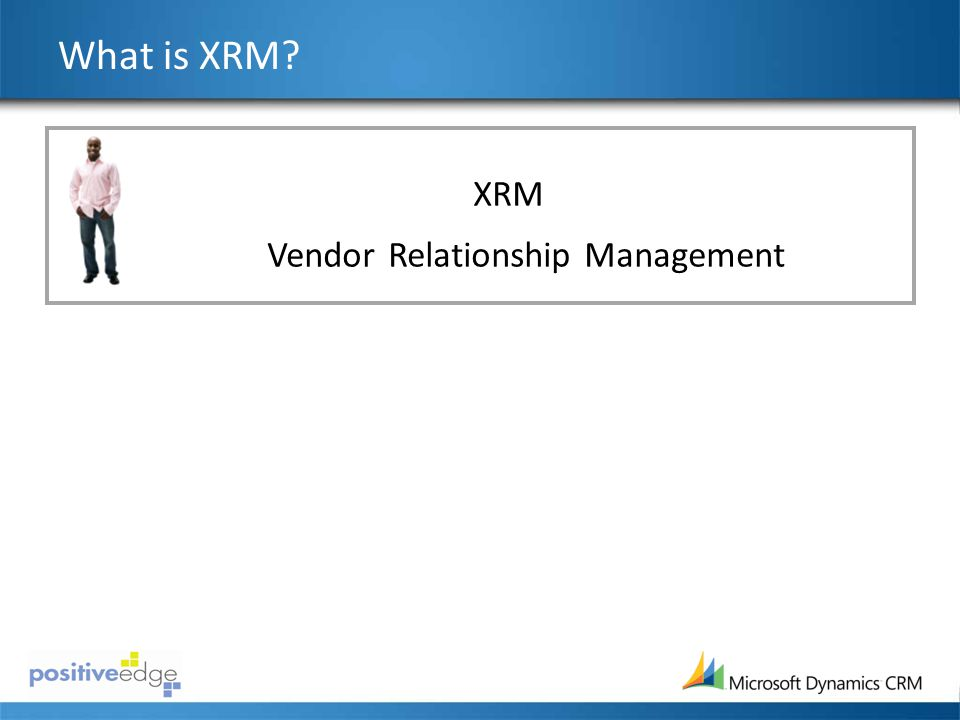 What is XRM XRM Customer Relationship Management Vendor