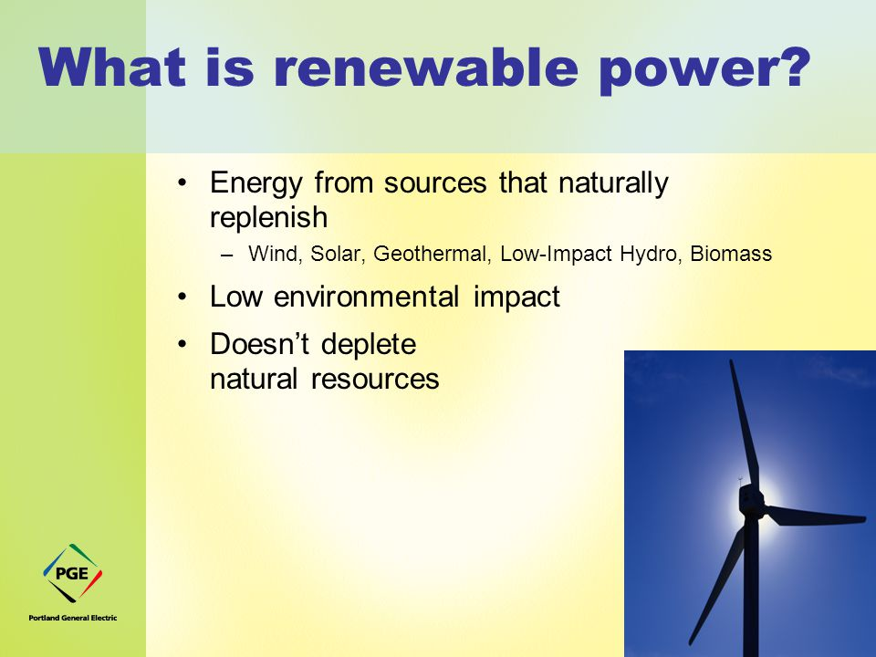 PGE Renewable Power The Costs of Change  The Power to Make a