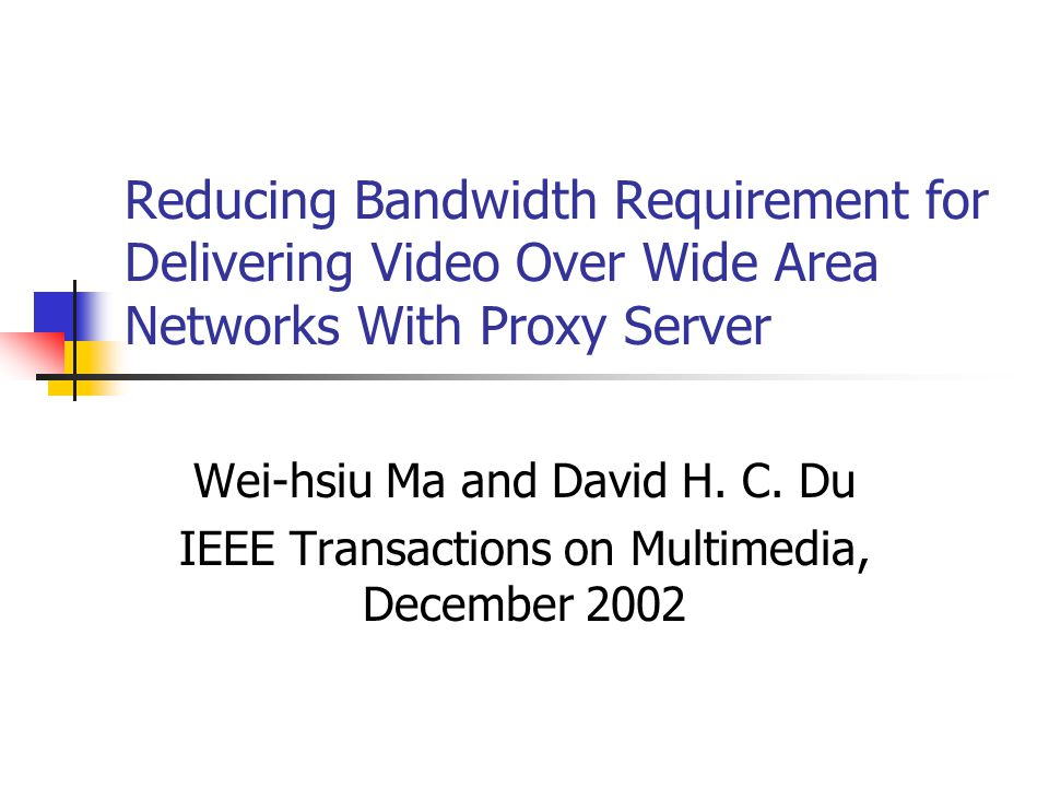 Reducing Bandwidth Requirement for Delivering Video Over Wide Area