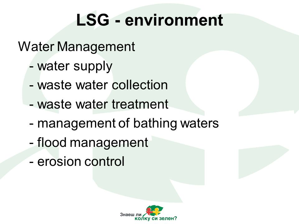 LSG - environment Water Management - water supply - waste water collection - waste water treatment - management of bathing waters - flood management - erosion control