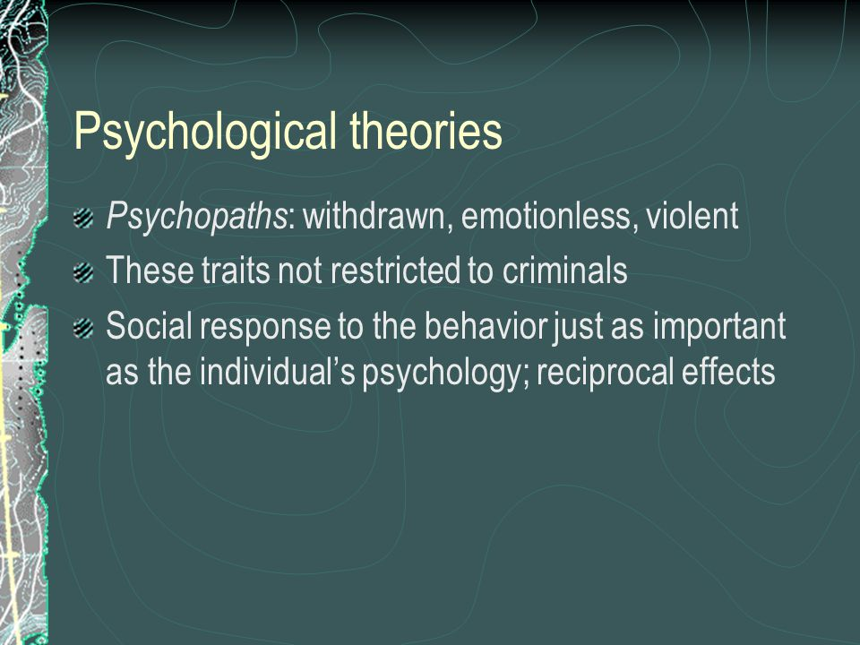 Biological theories Attempts to link physical traits with behavior go back to 19 th century (Lombroso) Mid-20 th century theories linking physique with crime also discredited Ongoing attempts to find sources of criminal (esp.