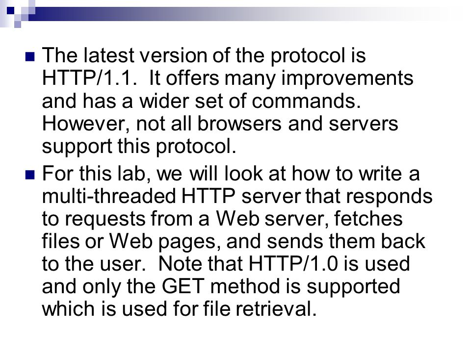 The latest version of the protocol is HTTP/1.1.