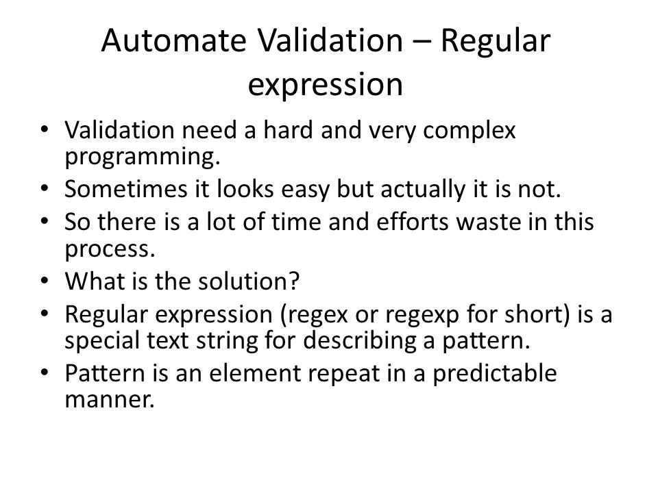 Validation need a hard and very complex programming.