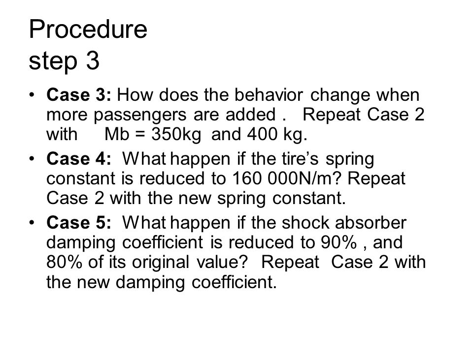 Procedure step 3 Case 3: How does the behavior change when more passengers are added.