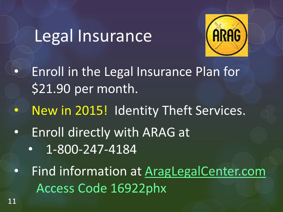 Legal Insurance Enroll in the Legal Insurance Plan for $21.90 per month.