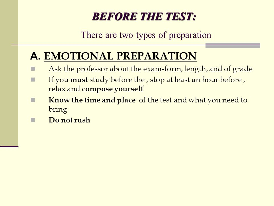 BEFORE THE TEST: BEFORE THE TEST: There are two types of preparation A.