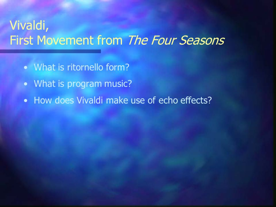 Vivaldi, First Movement from The Four Seasons What is ritornello form.