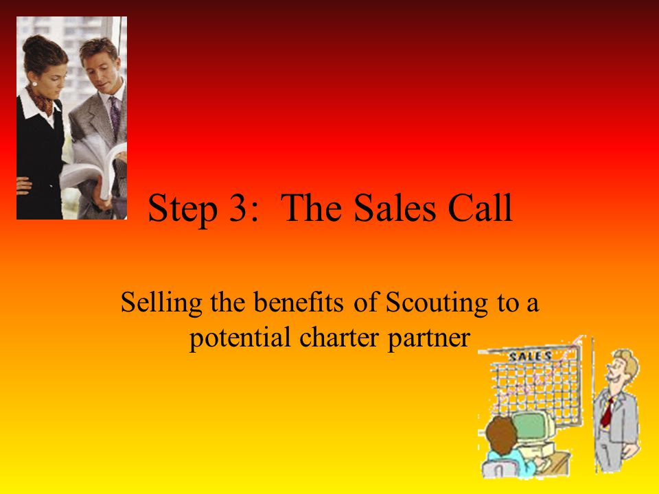 Step 3: The Sales Call Selling the benefits of Scouting to a potential charter partner