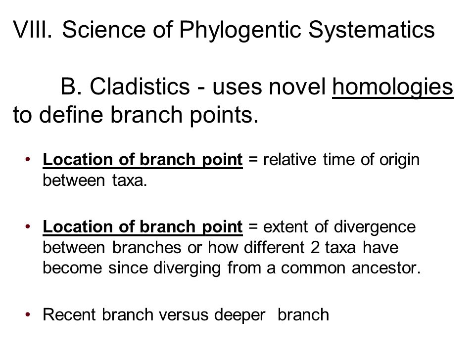 VIII. Science of Phylogentic Systematics B.