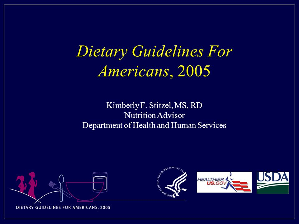 Dietary Guidelines For Americans, 2005 Kimberly F.