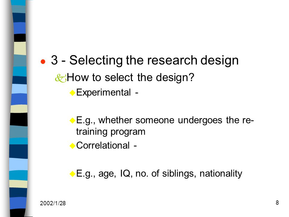 2002/1/28 8 l 3 - Selecting the research design k How to select the design.