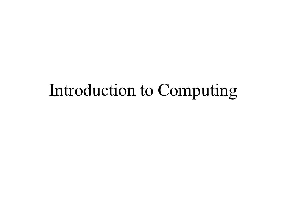 Introduction to Computing  When do you use a computer? Word