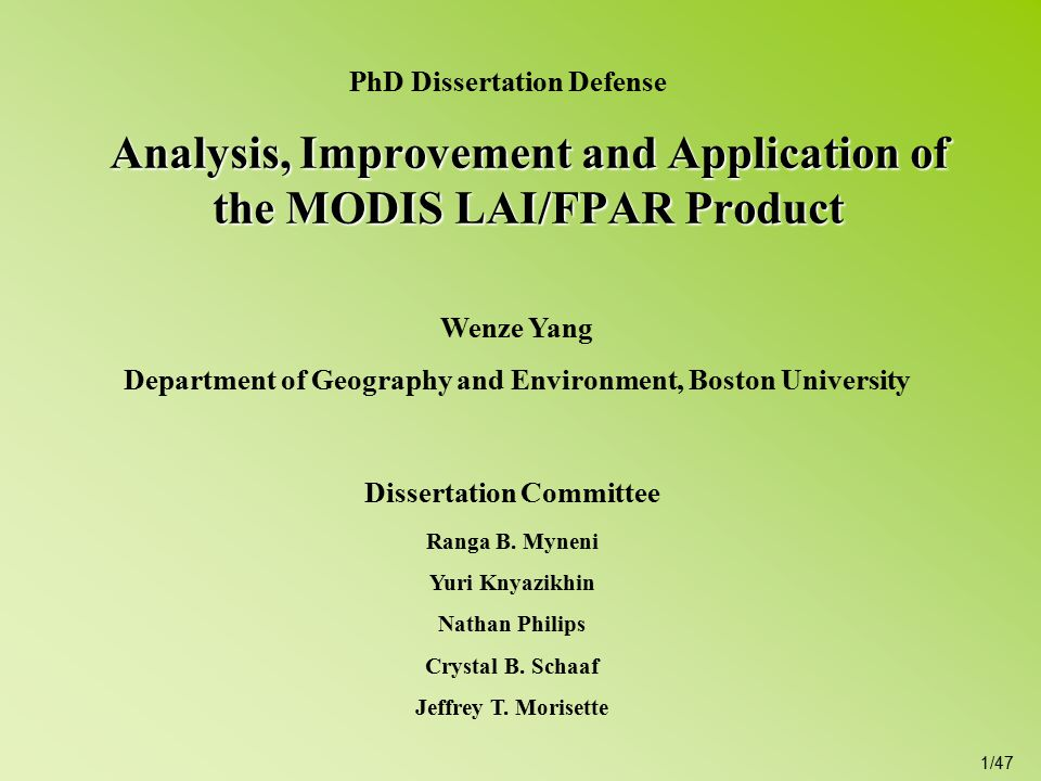 1/47 Analysis, Improvement and Application of the MODIS LAI/FPAR Product Dissertation Committee Ranga B.