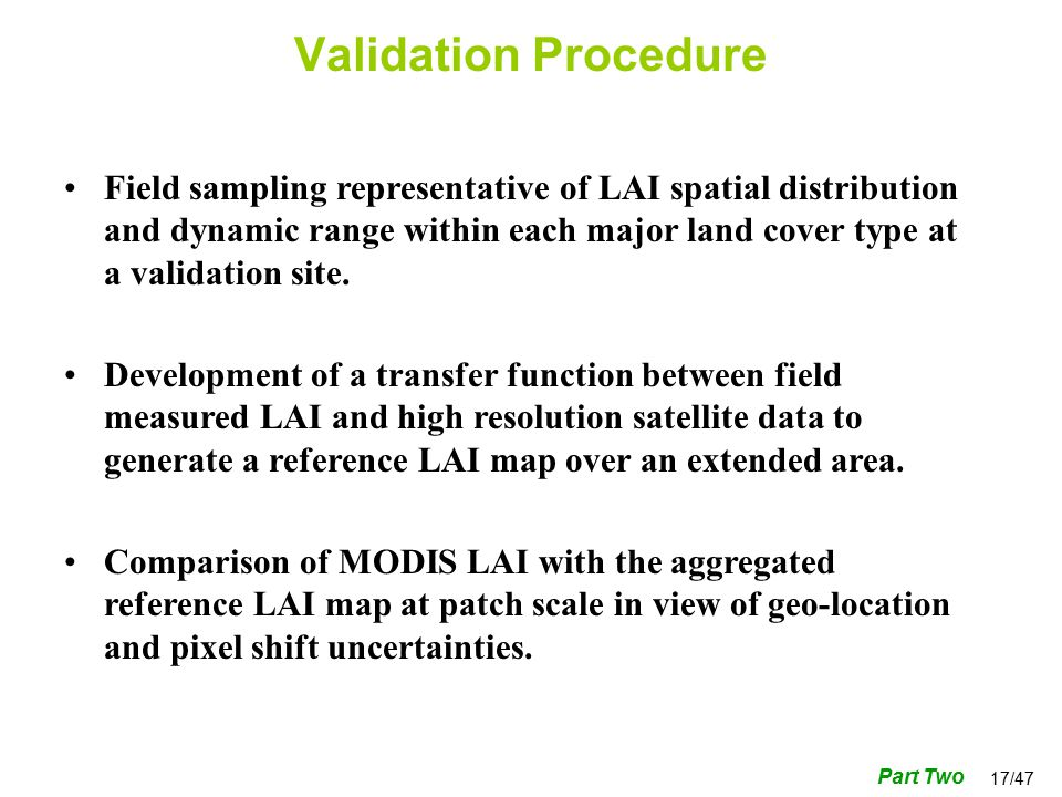17/47 Field sampling representative of LAI spatial distribution and dynamic range within each major land cover type at a validation site.
