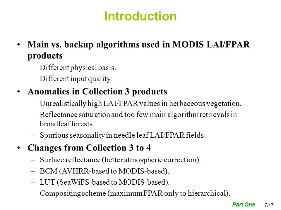 7/47 Main vs. backup algorithms used in MODIS LAI/FPAR products –Different physical basis.