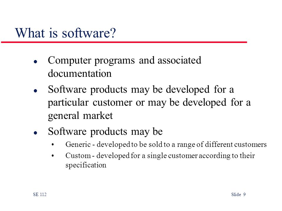 SE 112 Slide 9 What is software.