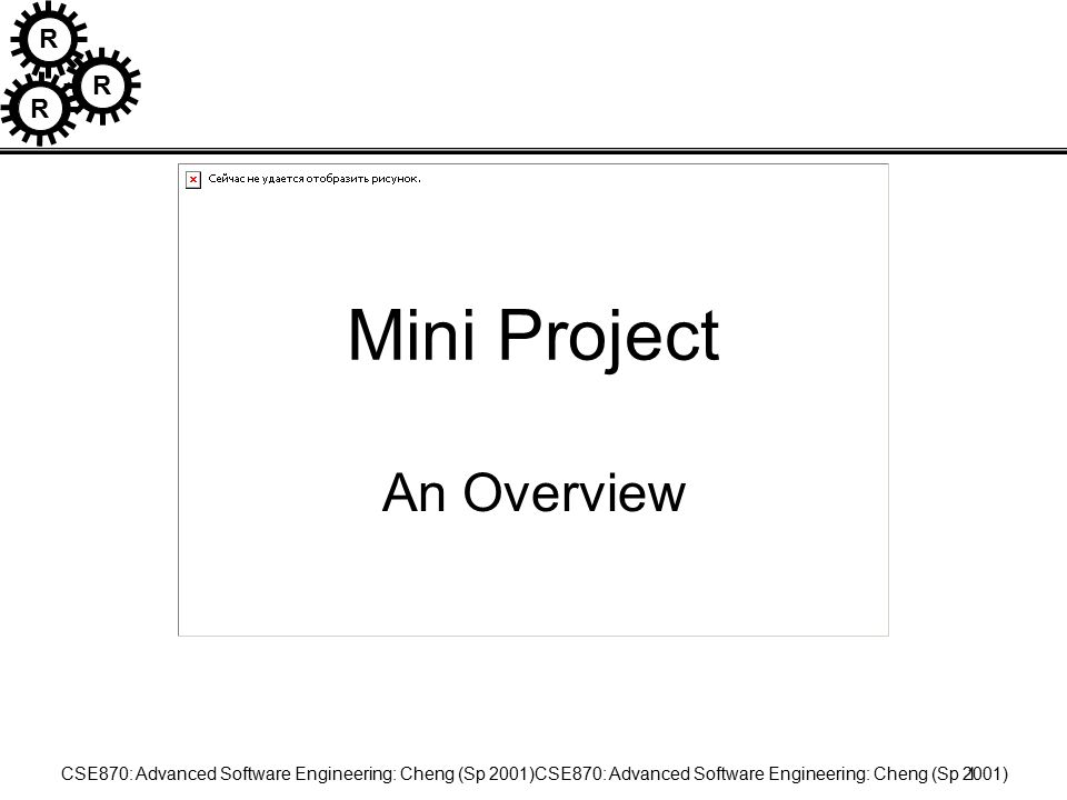 R R R CSE870: Advanced Software Engineering: Cheng (Sp 2001