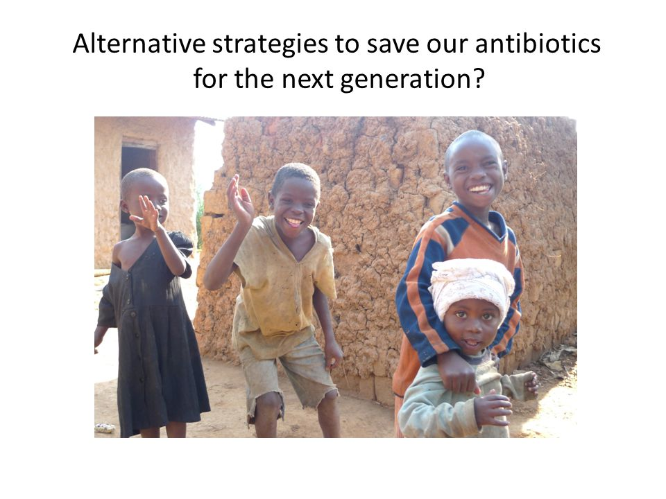 Alternative strategies to save our antibiotics for the next generation