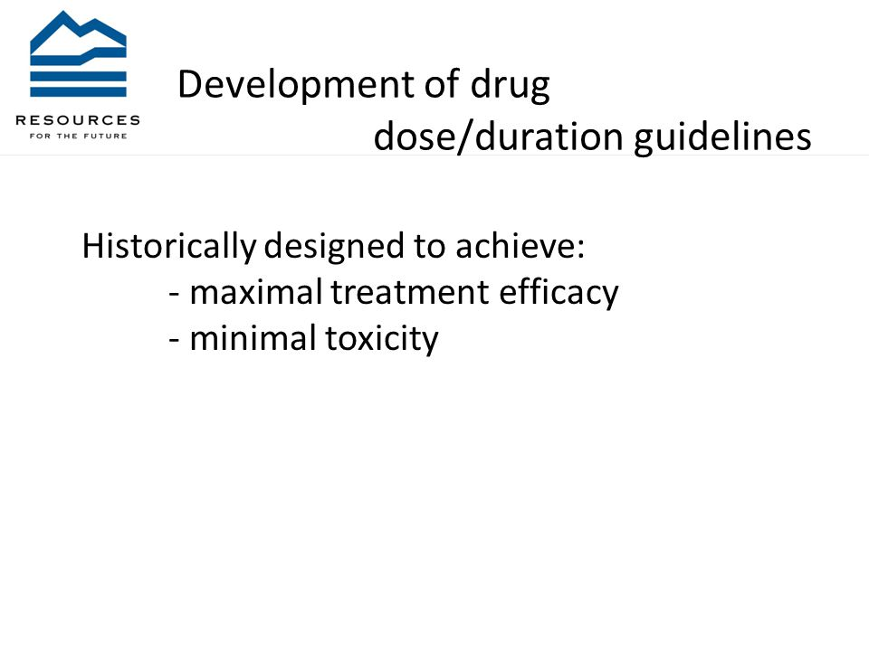 Historically designed to achieve: - maximal treatment efficacy - minimal toxicity Development of drug dose/duration guidelines