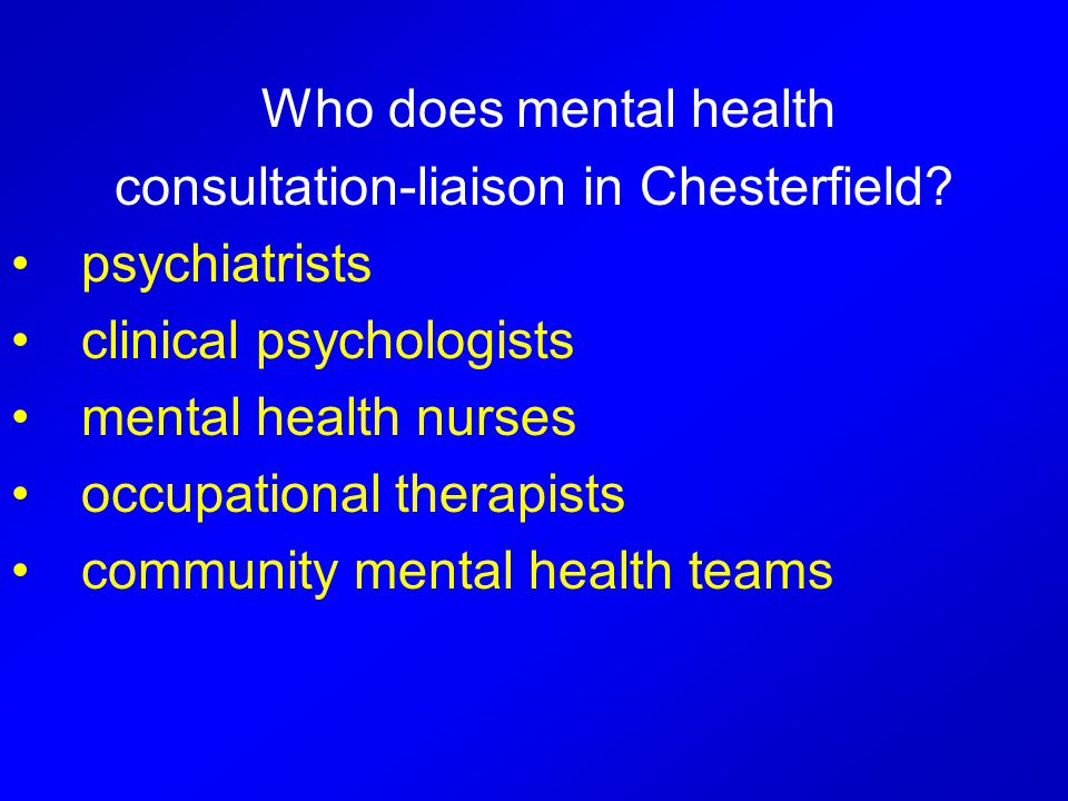 Who does mental health consultation-liaison in Chesterfield.
