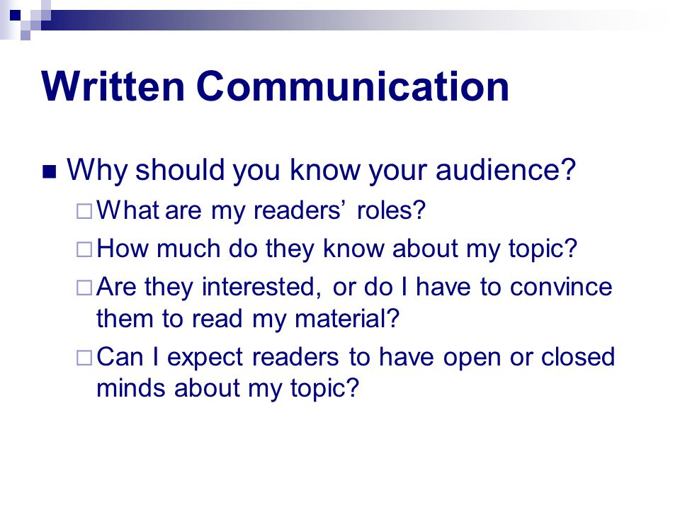 Written Communication Why should you know your audience.