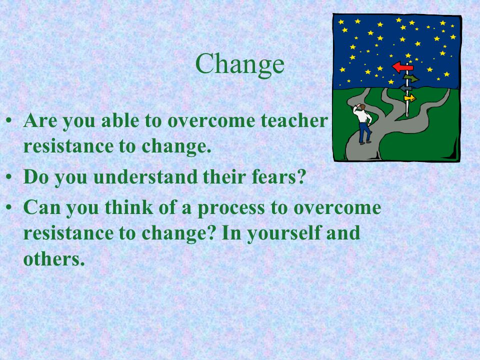Personal Qualities Do you embrace change. Are you a life-long learner.