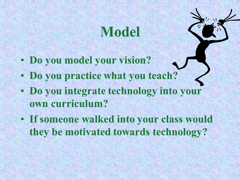 Communication When you talk to other educators, does your vision influence your communication about technology.