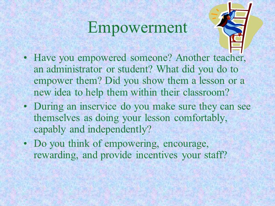 Support Does your administration support your efforts.