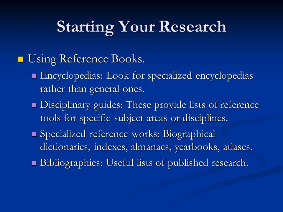 Starting Your Research Using Reference Books. Using Reference Books.