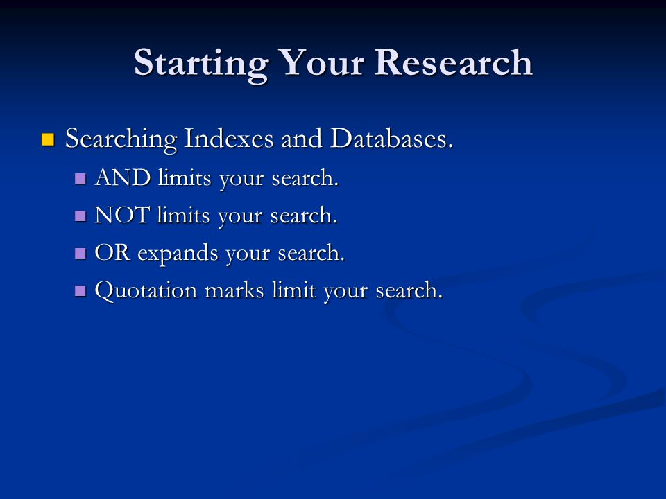 Starting Your Research Searching Indexes and Databases.