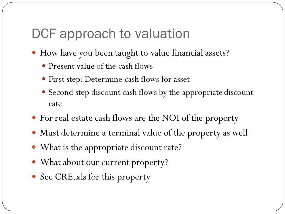 DCF approach to valuation How have you been taught to value financial assets.