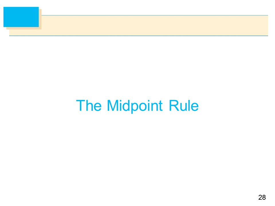 28 The Midpoint Rule